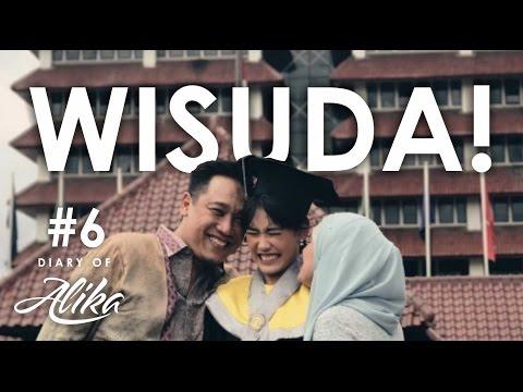 DIARY OF ALIKA #6 - WISUDA!
