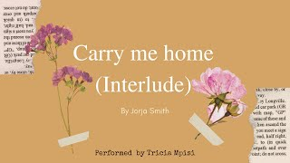 Carry me home (Interlude) by Jorja Smith featuring Maverick Sabre