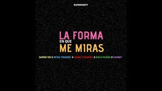La Forma En Que Me Miras - Super Yei x Myke Towers x Sammy x Lenny Tavarez x Rafa Pabon x Jone Quest thumbnail