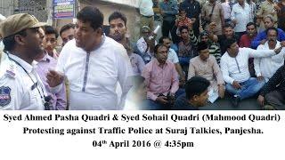 Pasha Quadri & Mahmood Quadri Protesting against Traffice Police @ Suraj Talkies