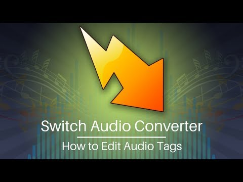 switch-audio-converter---how-to-edit-audio-tags-and-mp3-tags