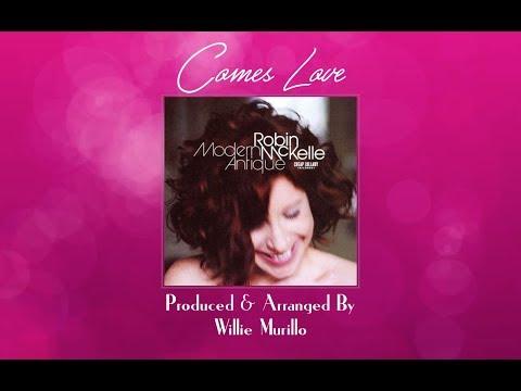Comes Love-Robin McKelle