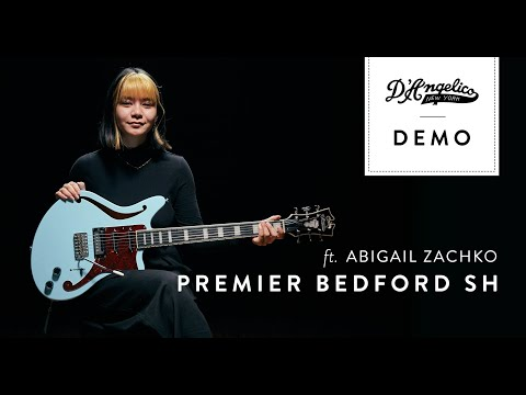 Premier Bedford SH Demo with Abigail Zachko | D'Angelico Guitars