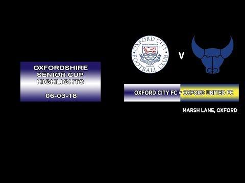 Oxford City FC v Oxford United FC - Oxfordshire Senior Cup  -. Semi Final Highlights