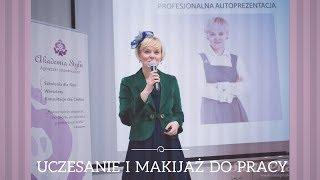 Uczesanie i makijaż do pracy. Akademia Stylu Agnieszki Jelonkiewicz