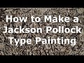 ★ How I Make Jackson Pollock Type Paintings ★ Jackson Pollock Techniques ★ #cotyschwabe