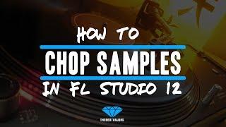How To Chop Samples In Fl Studio 12