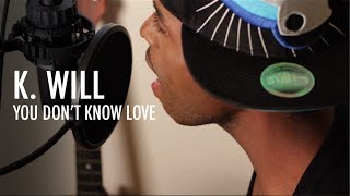 Download K Will 케이윌 촌스럽게 왜 이래 - You Don't Know Love (J. Ray) MP3 song and Music Video