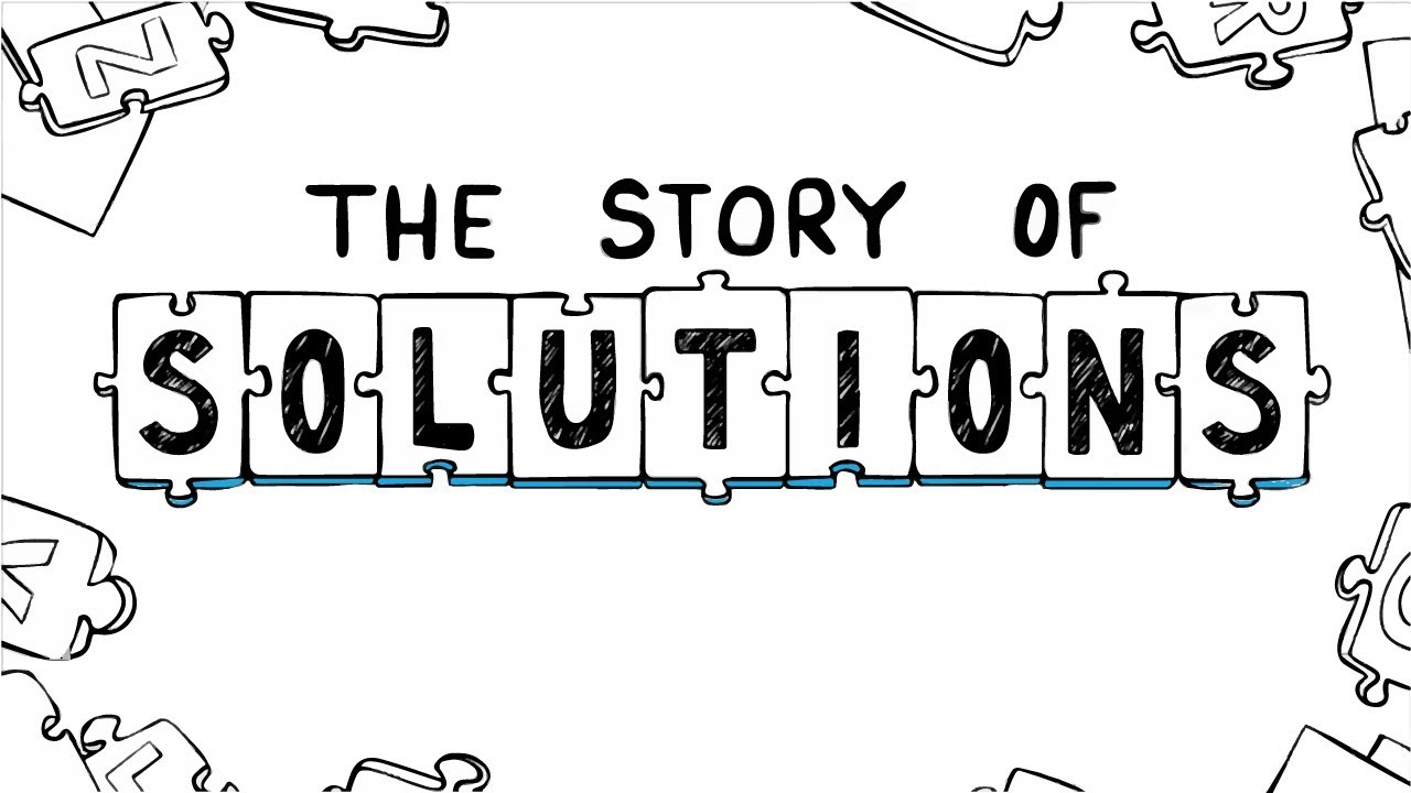 The Story Of Solutions Youtube