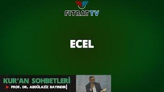 Kur'an Sohbetleri | Ecel