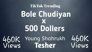 Bole Chudiyan x 500 Dollars Trap Bass Mix - Young Shahrukh - Tesher