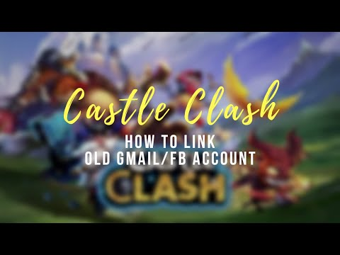 CASTLE CLASH How to link your old account/gmail accont