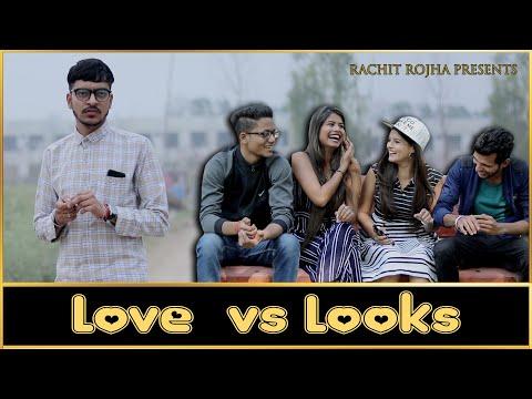 LOVE vs LOOKS    Rachit Rojha