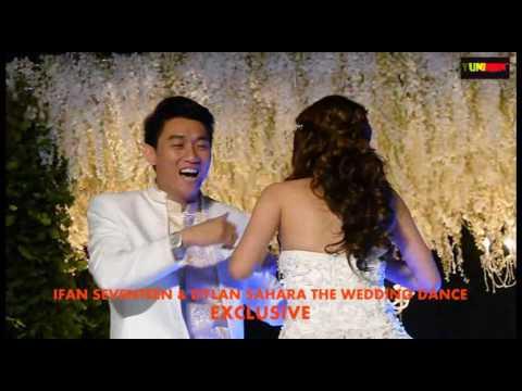 LIPUTAN EXCLUSIVE IFAN SEVENTEEN & DYLAN SAHARA SWEET WEDDING DANCE
