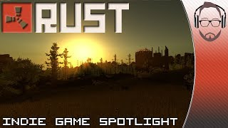 Rust - Indie Game Spotlight - Minecraft Meets DayZ