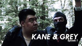 KANE & GREY (EPISODE 1): 'Let's Get Lost In The Woods!'