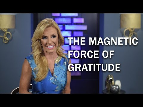 The Magnetic Force Of Gratitude