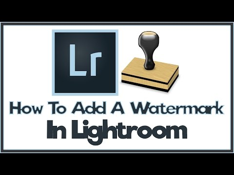 How To Add A Watermarks In Lightroom - Lightroom Tutorial