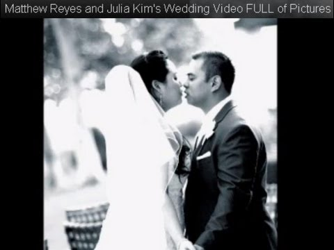 Matthew Reyes and Julia Kim's Wedding Video FULL of Pictures