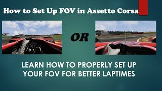 How To Properly Set Up FOV for Better Lap Times in Assetto Corsa