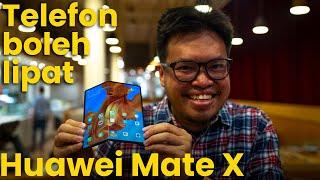 Huawei Mate X - cara lipat telefon yang lebih tepat