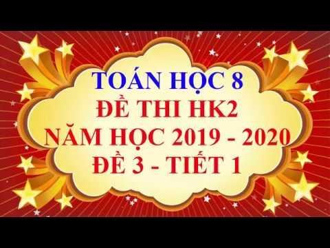 Видео: Toán học lớp 8 - Đề thi HK2 năm học 2019 - 2020 - Đề 3 - Tiết 1