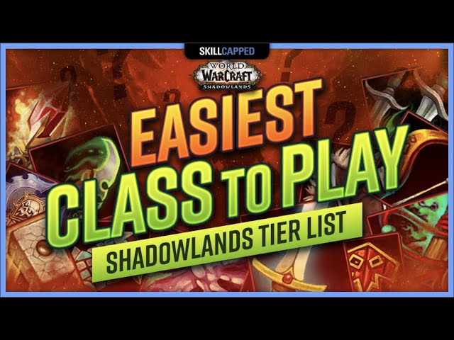 Easiest Class To Play In Shadowlands 9 0 Tier List Youtube