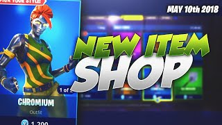 NEW CHROMIUM & DIECAST SKINS! Fortnite ITEM SHOP Today May 10 2018! NEW Daily Items/ Featured Items!