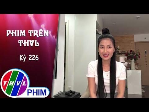 Phim Trên THVL – Kỳ 226: Quỳnh Lam muốn thử sức đóng phản diện với vai Trang   Luật trời