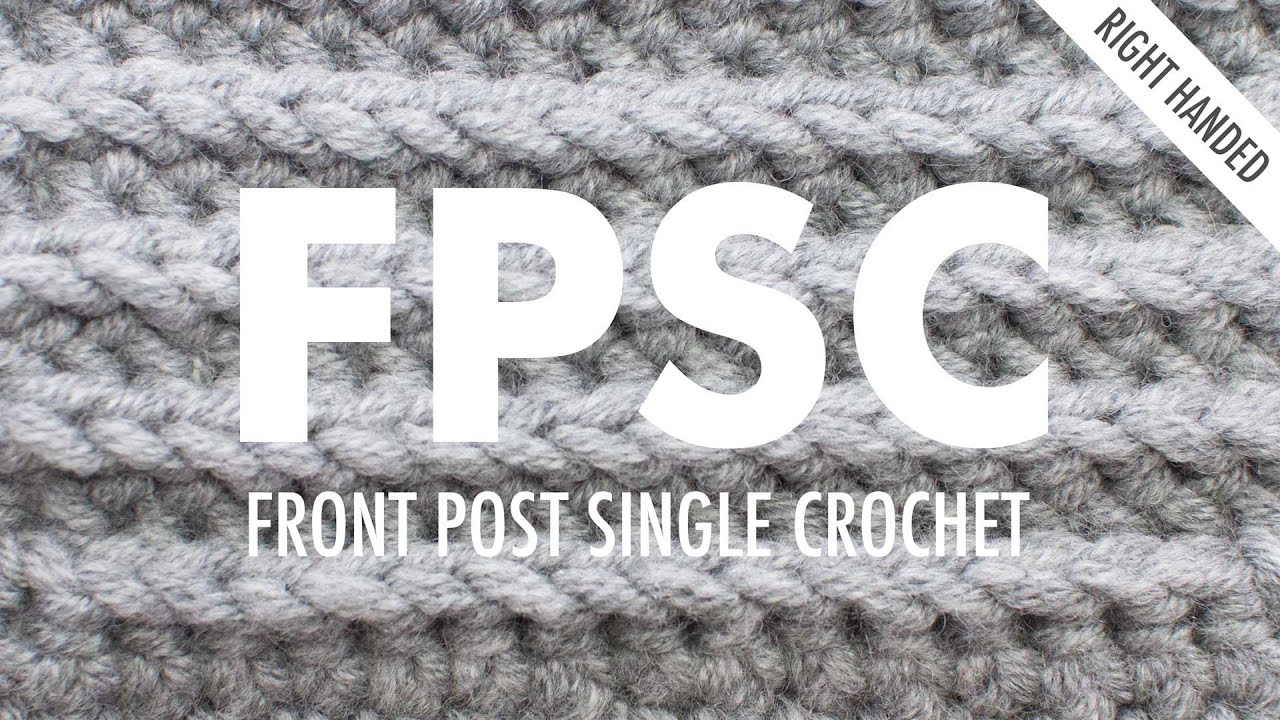 The Front Post Single Crochet Fpsc Crochet Stitch Right
