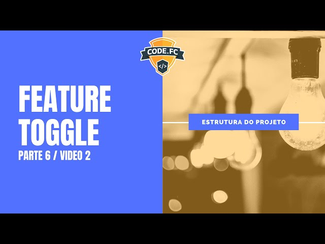 Serie Feature Toggle - Artigo 6