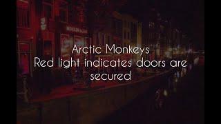 Red light indicates doors are secured // arctic monkeys lyrics