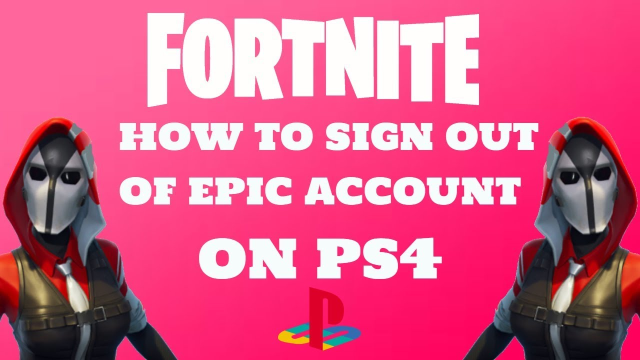 Tips on How to Log out of Fortnite on PS4 - u4gm com