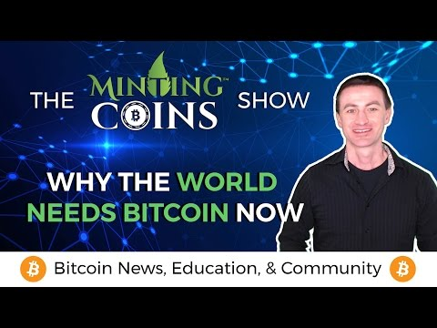 The World Needs Bitcoin Now | About Me & Minting Coins™