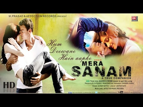 MERA SANAM-Hum Deewane Hain Aapke #Latest hindi song2016 New Bollywood Song #Affection Music Records
