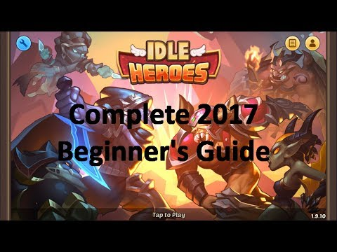 How to Not Get Lost in Idle Heroes 2017 - Complete Beginner's Guide Part 1