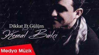 Kemal Balcı - Dikkat Et Gülüm