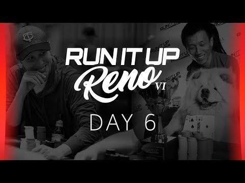 Run It Up Reno VI - Day 6