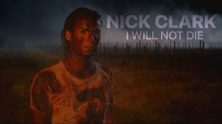 (FTWD) Nick Clark || I Will Not Die