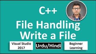 39. C++ in Urdu/Hindi File Handling how to Write a File  Beginners Tutorial vs 2017