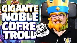 GIGANTE NOBLE COMO SIEMPRE ¡NO PUEDE SER!  | El Cofre Troll | Clash Royale