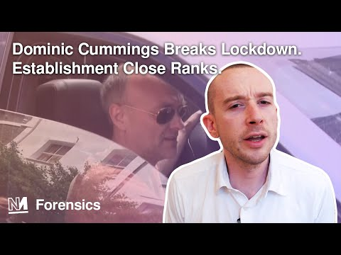 Dominic Cummings Breaks Lockdown. Establishment Close Ranks.