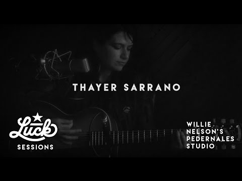 "Luck Sessions - Thayer Sarrano ""Witness"" - Live at Willie Nelson's Pedernales Studio"