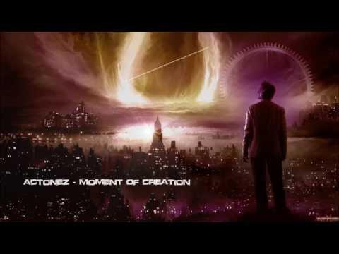 Actonez - Moment of Creation [HQ Original]