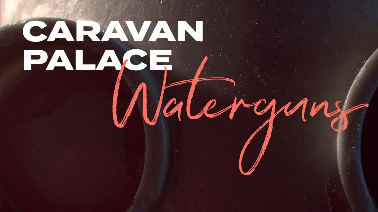 Caravan Palace - Waterguns feat. Tom Bailey (Official audio)
