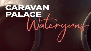 Caravan Palace - Waterguns feat. Tom Bailey ( audio)