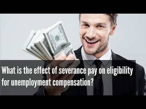 Effect of Severance Pay on Unemployment Eligibility