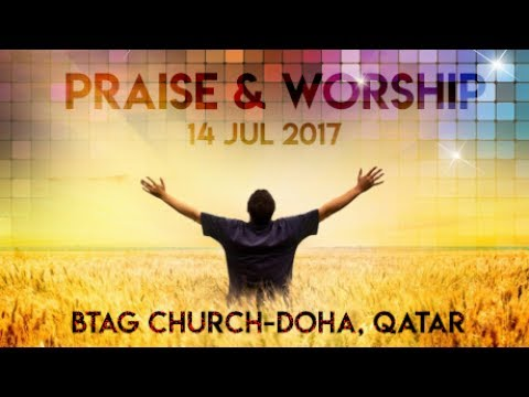 Praise & Worship 14-07-17 | BTAG Church-Doha, Qatar