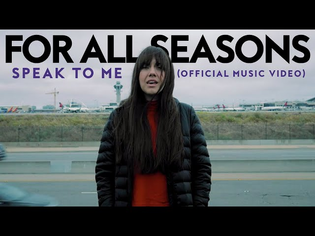For All Seasons - Speak To Me (Official Music Video)