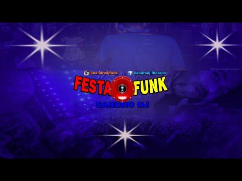 PROGRAMA FESTA FUNK  - SANDRO DJ TOCANDO AS MELHORES DA SEMANA
